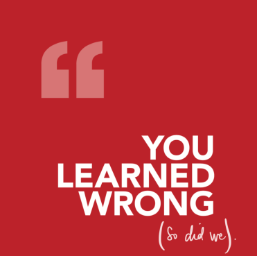 You learned wrong - so did we